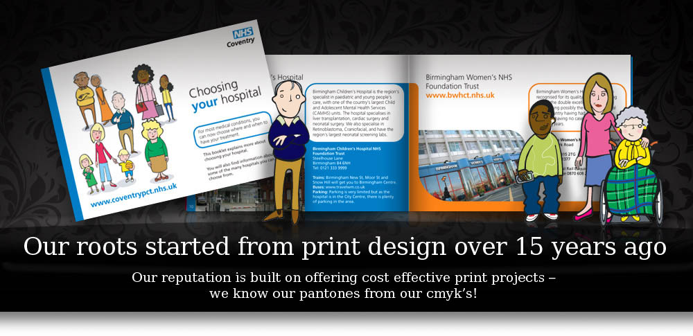 Our roots started from print design over 15 years ago, logo design, branding, brochures, leaflets, folders, advertising